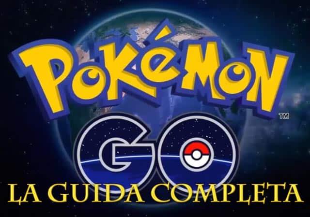 pokemon go guida completa